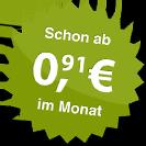 ab 0.91 Euro im Monat