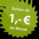 ab 1,- Euro im Monat