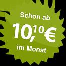 ab 10.10 Euro im Monat