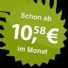 ab 10.58 Euro im Monat