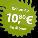 ab 10.80 Euro im Monat