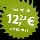 ab 12.22 Euro im Monat