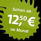ab 12.50 Euro im Monat