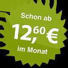 ab 12.60 Euro im Monat