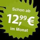 ab 12.99 Euro im Monat