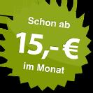 ab 15.00 Euro im Monat
