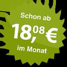 ab 18.08 Euro im Monat
