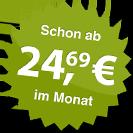 ab 24.69 Euro im Monat