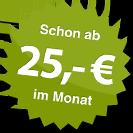 ab 25.00 Euro im Monat