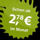 ab 2.78 Euro im Monat