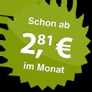 ab 2.81 Euro im Monat