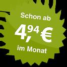 ab 4.94 Euro im Monat