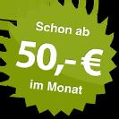 ab 50.00 Euro im Monat