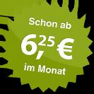 ab 6.25 Euro im Monat