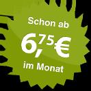 ab 6.75 Euro im Monat