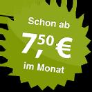 ab 7.50 Euro im Monat