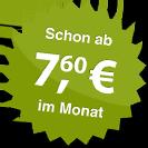 ab 7.60 Euro im Monat