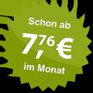 ab 7.76 Euro im Monat