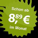 ab 8.89 Euro im Monat