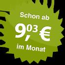 ab 9.03 Euro im Monat