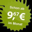 ab 9.67 Euro im Monat